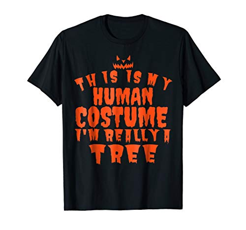 This is my human costume i'm really a tree t-shirt for kids