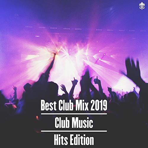Best Club Mix 2019 | Club Music | Hits Edition