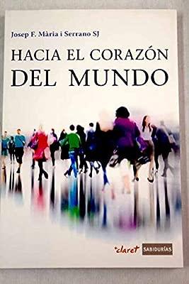 Hacia el corazón del mundo (Sabidurias): Amazon.es: Josep ...