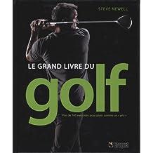 Le grand livre du golf : Plus de 160 exercices pour jouer...