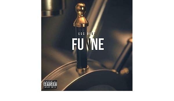 Funne [Explicit] de Esc Deez en Amazon Music - Amazon.es