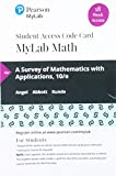 img - for MyLab Math with Pearson eText -- 18 Week Standalone Access Card -- for A Survey of Mathematics with Applications book / textbook / text book