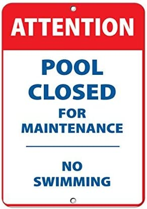 Sar54ryld Schild aus Aluminium mit Aufschrift Attention Pool Closed for Maintenance No Swing, 30 x 45 cm