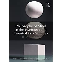 Philosophy of Mind in the Twentieth and Twenty-First Centuries: The History of the Philosophy of Mind, Volume 6