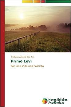 Book Primo Levi: Por uma Vida n???o Fascista by Cristiano Antonio dos Reis (2014-03-04)