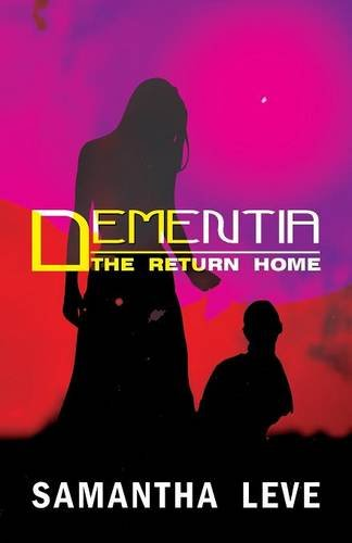 Dementia: The Return Home pdf