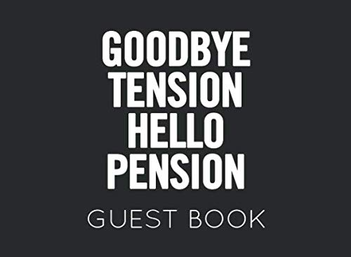 Teacher Retirement Party Ideas - Goodbye Tension Hello Pension: Black and