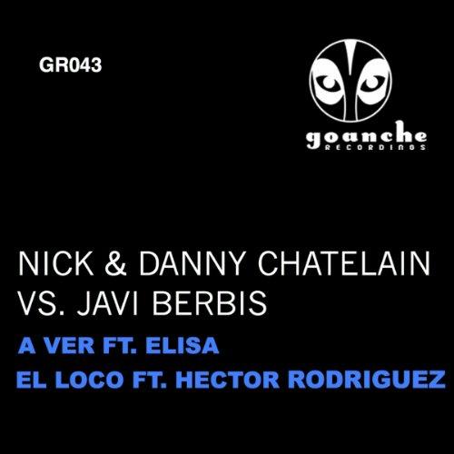 Amazon.com: A Ver (Feat. Elisa): Nick & Danny Chatelain vs. Javi
