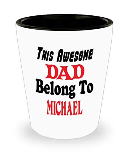 White Ceramic Shot Glass Funny Father's Day Gift For Dad - This Awesome Dad Belong To Michael - Novelty Birthday Gift For Dad/Papa,al6801]()