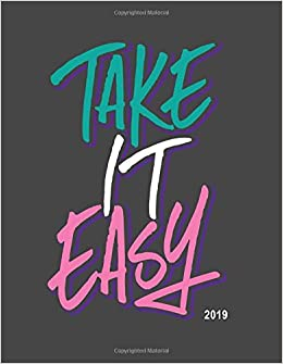 Amazon com: Take it Easy 2019: Weekly Monthly Planner | 90s