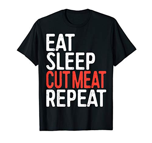 Eat Sleep Cut Meat Repeat T-Shirt Butcher Gift Shirt ()