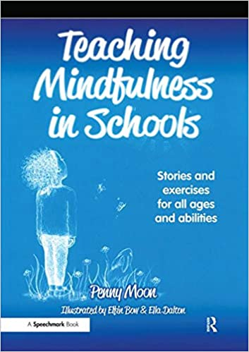 Teaching Mindfulness in Schools: Stories and Exercises for