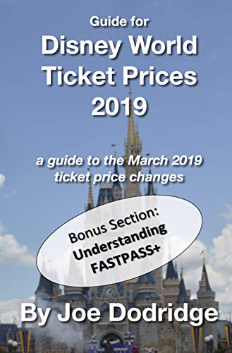 Guide for Disney World Ticket Prices 2019: a guide to the March 2019 ticket price changes (Short and Sweet Introductions Book 7)