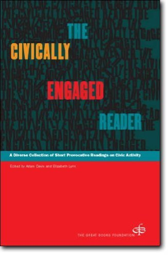 The Civically Engaged Reader: A Diverse Collection of Short Provocative Readings on Civic Activity