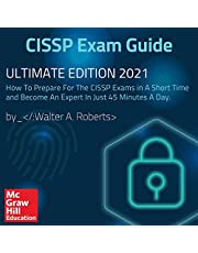 CISSP Exam Guide: Ultimate Edition 2021: How to Prepare for the CISSP Exams in a Short Time and Become an Expert in Just 45 Minutes a Day.