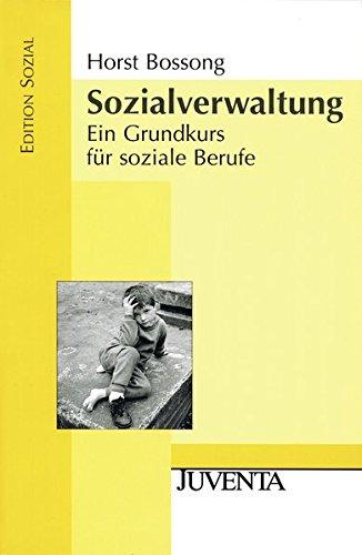 Sozialverwaltung  Ein Grundkurs Für Soziale Berufe  Edition Sozial