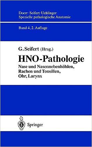 HNO-Pathologie: Nase und Nasennebenhöhlen, Rachen und Tonsillen, Ohr ...