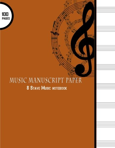 Music Manuscript Paper : 8 Stave Music Notebook: 100 Pages, Large 8.5