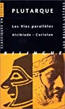 img - for Plutarque, Les Vies Paralleles: Alcibiade Coriolan (Classiques En Poche) (French and Ancient Greek Edition) book / textbook / text book