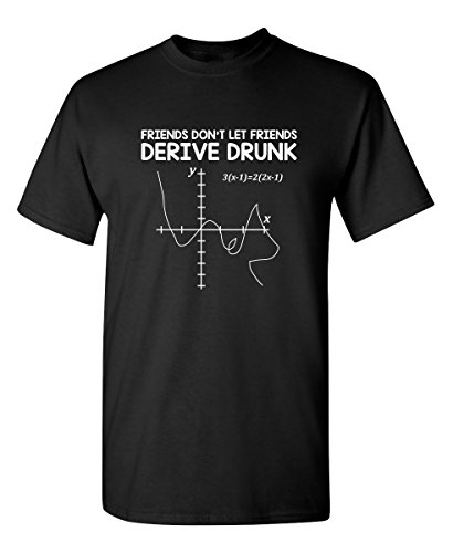 (Feelin Good Tees Friends Don't Let Friends Drink and Derive Funny Math T-Shirt L Black )