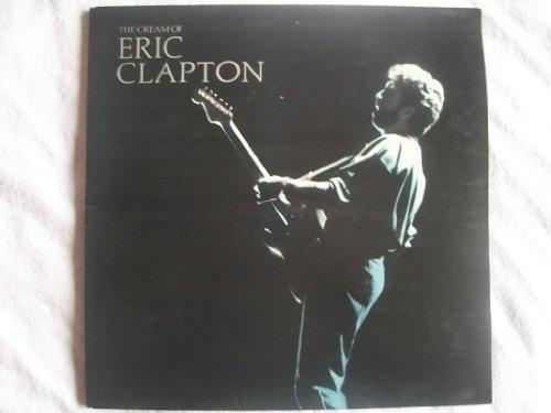 The Cream Of Eric Clapton - Eric Clapton LP