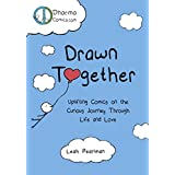 Drawn Together: Uplifting Comics on the Curious Journey Through Life and Love