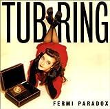 Fermi Paradox by Tub Ring (2007-12-15)