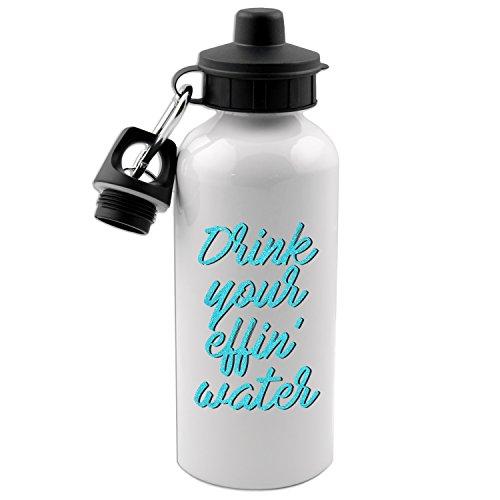 Drink Your Effin' Water 20 Oz White Aluminum Water Bottle by Decal Serpent (Image #2)