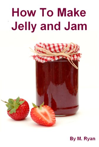 How To Make Jelly and Jam