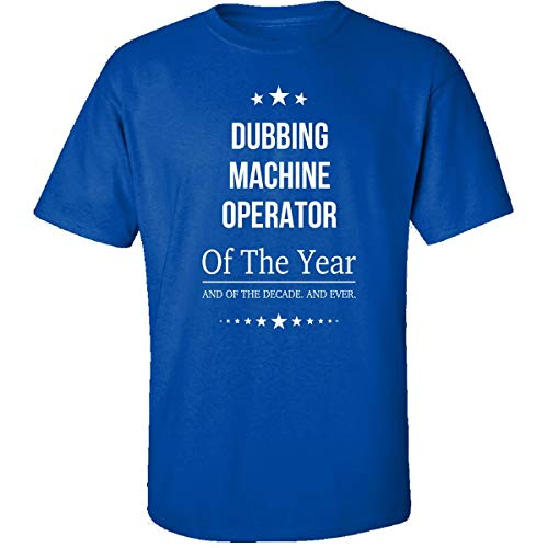 Dubbing Machine Operator of The Year and Ever - Adult Shirt M - Dubbing Machine