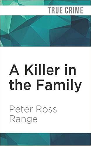A Killer in the Family: Peter Ross Range, Robert McCollum ...