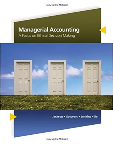 Managerial accounting a focus on ethical decision making available managerial accounting a focus on ethical decision making available titles cengagenow 5th edition fandeluxe Choice Image