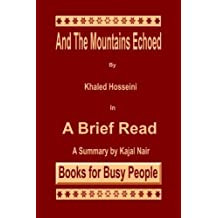 And the Mountains Echoed by Khaled Hosseini: A Brief Read (Volume 2) by Kajal Nair (2013-12-18)
