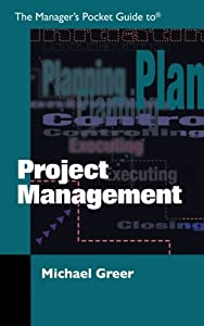 The Manager's Pocket Guide to Project Management (Manager's Pocket Guide Series)