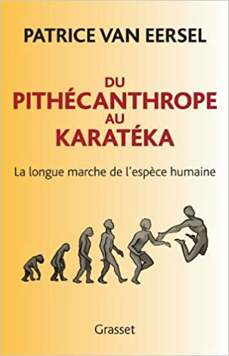 Télécharger en ligne Du Pithécanthrope au Karatéka pdf