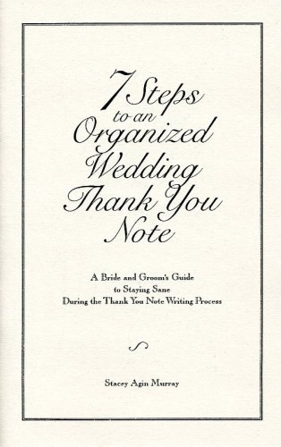 7 Steps to an Organized Wedding Thank You Note: A Bride and Groom's Guide to Staying Sane During the Thank You Note Writing Process by Organized Artistry, LLC