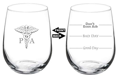 17 oz Stemless Wine Glass Funny Two Sided Good Day Bad Day Don't Even Ask PA Physician Assistant