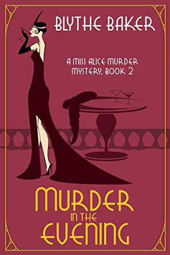Murder in the Evening (A Miss Alice Murder Mystery Book 2) by [Baker, Blythe]
