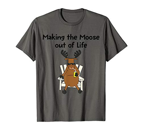 Funny Moose Pun Making The Moose Out Of Life Gift T-Shirt ()