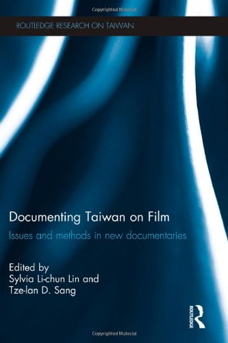 documenting-taiwan-on-film-issues-and-methods-in-new-documentaries-routledge-research-on-taiwan-seri