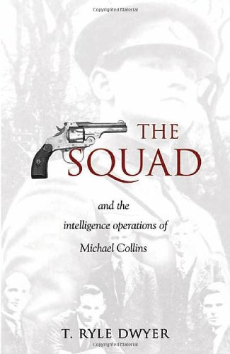 The Squad: and the Intelligence Operations of Michael Collins (Best Modern Singer Songwriters)