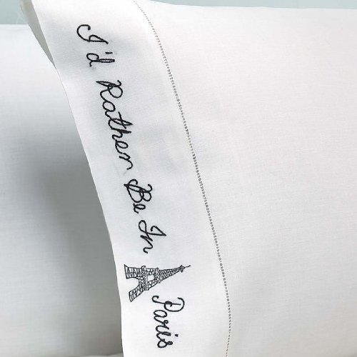 ''I'd Rather Be in Paris'' French Eiffel Tower Embroidered Pillowcases, Set of 2, Standard Size: 20 Inch X 30 Inch