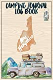 Camping Journal Logbook, New Hampshire: The Ultimate Campground RV Travel Log Book for Logging Family Adventures and trips at campgrounds and campsites (6 x9) 145 Guided Pages