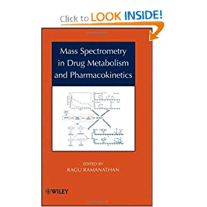 Mass Spectrometry in Drug Metabolism and Pharmacokinetics Ragu Ramanathan