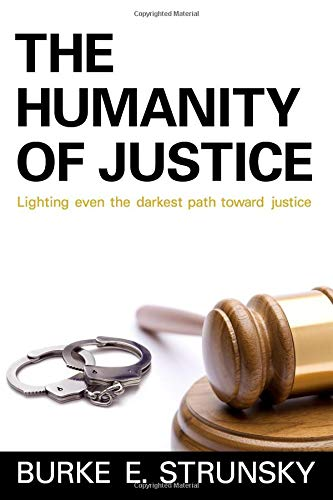 Download The Humanity of Justice: Lighting Even The Darkest Path Toward Justice (Volume 1) pdf epub