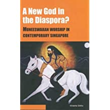 A New God in the Diaspora?: Muneeswaran Worship in Contemporary Singapore
