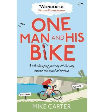 2012 Mens Bike - [(One Man and His Bike )] [Author: Mike Carter] [Jul-2012]