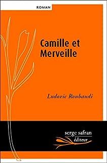 Camille et merveille ou L'amour n'a pas de coeur, Roubaudi, Ludovic