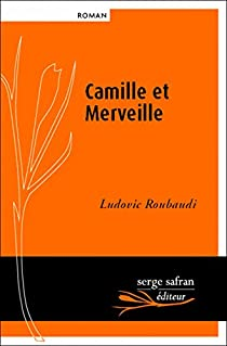 Camille et Merveille par Roubaudi