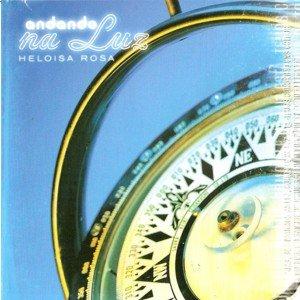 Heloisa Rosa - Se Andarmos na Luz Lyrics - Zortam Music